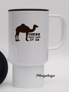 guess What Day It Is travel coffee mug with Camel, geeky office mugs, novelty gifts on Etsy, $12.00