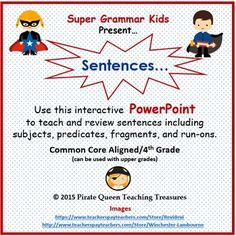 This PowerPoint defines what a sentence is and explains its parts, subjects and predicates. Interactive slides require students to identify subjects and predicates in a variety of sentences. Fragments and run-ons are also defined, and the differences between them and complete sentences are explained.