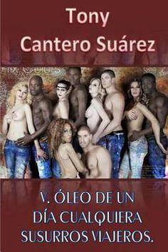 V. Oleo de Un Dia Cualquiera : Susurros Viajeros. by Tcs Tony Cantero Suarez (Paperback - Spanish): Booksamillion.com: Books
