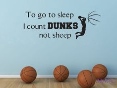 Basketball Wall Decal To Go To Sleep I Count Dunks Not Sheep for Boys Girls Room…