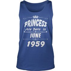 Princess are born June 1959 year,  Princess t shirt, June 1959 birth year, Princess t shirt, hoodie shirt for womens and men love #gift #ideas #Popular #Everything #Videos #Shop #Animals #pets #Architecture #Art #Cars #motorcycles #Celebrities #DIY #crafts #Design #Education #Entertainment #Food #drink #Gardening #Geek #Hair #beauty #Health #fitness #History #Holidays #events #Home decor #Humor #Illustrations #posters #Kids #parenting #Men #Outdoors #Photography #Products #Quotes #Science…