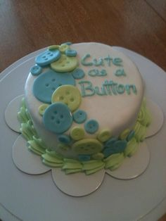 Maybe in gray and a splash of yellow... Cute as a Button Cake | cute as a button cute as a button cake for a baby shower thanks to cc ...