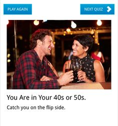 How old are you? 40's -50's lol No