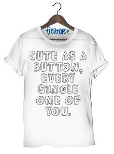 Cute as a button T Shirt