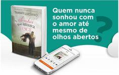 Doces Letras: [DIVULGAÇÃO] O Livro Sonhei Que Amava Você da Autora Tammy Luciano Chega no Ubook