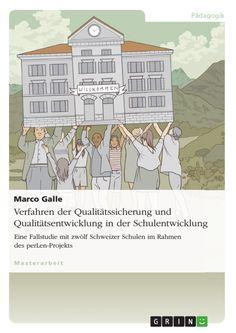 Verfahren der Qualitätssicherung und Qualitätsentwicklung in der Schulentwicklung. GRIN http://grin.to/2Xp2I Amazon http://grin.to/J3Q53