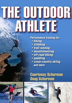 The Outdoor Athlete by Courtenay and Doug Schurmanm Training for hiking long distances.