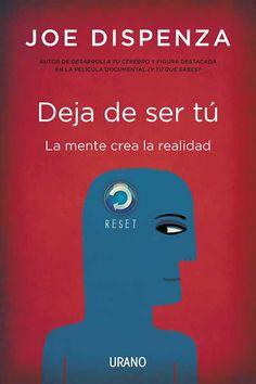 Deja de ser tú // Joe Dispenza // CRECIMIENTO PERSONAL (Ediciones Urano)
