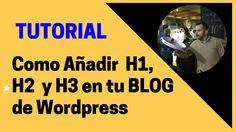Como Añadir H1, H2 y H3  En Tu Blog De Wordpress
