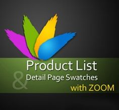 Product List and Detail Page Swatches with Zoom  This extension combines the subtle features of Prod. List & Detail Page Swatches with our fancy Zoom tool, thus enabling your clients not only to select the product options and see the live preview image of the product directly on your product list page, but to zoom it right there.