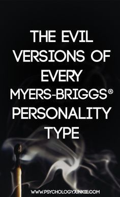 What is every Myers-Briggs® type like when they are destructive and unhealthy? Find out in the evil versions of every Myers-Briggs® personality type. ENFJ, INFJ, ENFP, INFP, ENTJ, INTJ, ENTP, INTP, ISTJ, ISTP, ESTP, ESTJ, ISFP, ISTP, ESFP, ESTP