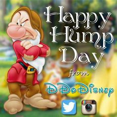 Happy Hump Day Disney Cartoon Characters, Disney Cartoons, Grumpy Dwarf, Hump Day Humor, Snow White Seven Dwarfs, Cheesy Jokes, Disney Coloring Pages, Disney Animation, Phone Backgrounds