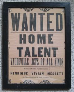 "1920s Vaudeville Broadside Poster, Henrique Vivian Messett ""WANTED HOME TALENT"""
