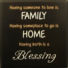 "Decorative Wood Sign Plaque Wall Decor with Quote ""Having someone to love is FAMILY Having someplace to go is HOME Having both is a Blessing"" Carved and Painted 11""x11"" Black/Tan & Antique White by TimberCreekDesign.com, http://www.amazon.com/dp/B003L1TWHW/ref=cm_sw_r_pi_dp_yzosrb0QCYYX2"
