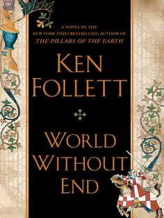 World Without End (The Pillars of the Earth Book 2) - Kindle edition by Ken Follett. Literature & Fiction Kindle eBooks @ Amazon.com.