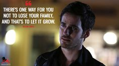 Killian Jones: There's one way for you not to lose your family, and that's to let it grow. More on: http://www.magicalquote.com/series/once-upon-a-time/ #KillianJones #OnceUponaTime #OUAT #ouatquotes