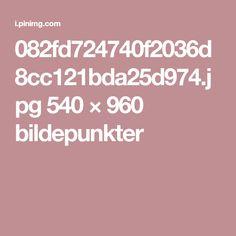 082fd724740f2036d8cc121bda25d974.jpg 540 × 960 bildepunkter