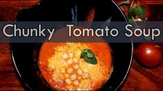 Tomato Garden, Tomato Soup, Chana Masala, Food Videos, Health Fitness, Fresh, Ethnic Recipes, Tomato Soup Recipes, Fitness