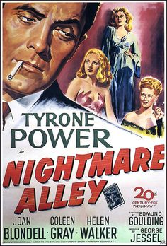 A poster for Edmund Goulding's 1947 drama 'Nightmare Alley' starring Tyrone Power Joan Blondell Coleen Gray and Helen Walker Tyrone Power, Old Movie Posters, Classic Movie Posters, Cinema Posters, Film Posters, Poster Frames, Poster Poster, Carlisle, Boogie Nights