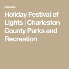 Holiday Festival of Lights | Charleston County Parks and Recreation