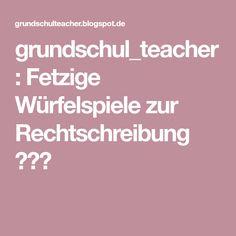 grundschul_teacher : Fetzige Würfelspiele zur Rechtschreibung
