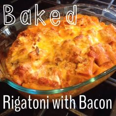 Baked Rigatoni with bacon. Easy and delicious!