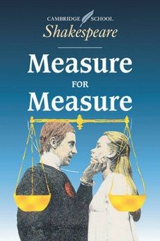 Measure for Measure: by William Shakespeare (1603-4)