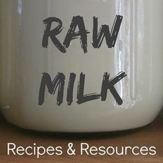 Raw Milk Recipes & Resources - Ever Growing Farm Goat Milk Recipes, Raw Food Recipes, Meal Recipes, Drink Recipes, Raw Milk, Fresh Milk, Nourishing Traditions, Milk And Cheese, Kitchens