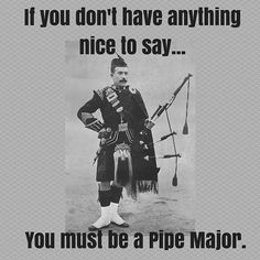 Funny meme. Pipe Majors really do love all their players. They just have a funny way of showing it sometimes.  #pipemajors #pipebands #pipebandlife #pipebandproblems