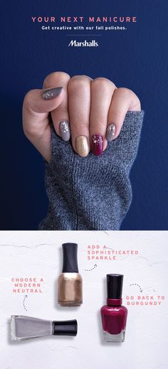 Your next fall manicure — get the polish you need for less at Marshalls! Start with a modern neutral as your base color, then choose some unexpected accents. Burgundy is always a fall go-to, and this shimmery gold gives your nails added sheen. Top it off with a sparkle top coat, and you have yourself a crave-worthy mani!