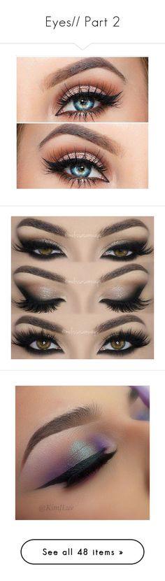 """""""Eyes// Part 2"""" by victoria-rose-a ❤ liked on Polyvore featuring beauty products, makeup, eye makeup, eyeshadow, eyes, beauty, eye brow makeup, false eyelashes, hair and eyeliner"""