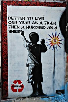 "I love this! I assume they meant ""Better to live 1 year as a tiger THAN 100 as a sheep"" but that's not what they wrote. Incompetence and ignorance lead to such hilarity sometimes."