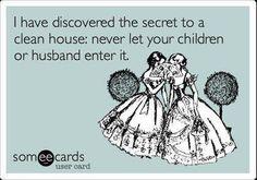 Secret to a clean house