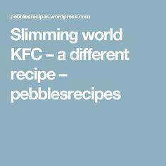 Slimming world KFC – a different recipe – pebblesrecipes