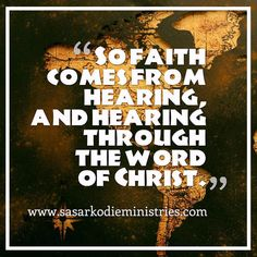 So faith comes from hearing and hearing through the word of Christ. (Romans 10:17 ESV)  VISIT HERE FOR MORE: ift.tt/2gk8Men #Bible #God #Love #Redeemed #Saved #Christian #Christianity #Chosen #Jesus #Truth #Praying #Christ #JesusChrist #Word #Godly #Angels #Cross #Faith #motivation #motivationalquotes #Inspiration #JesusSaves #positivevibes #gospel #Worship #Holy #HolySpirit #Praise #SASarkodie