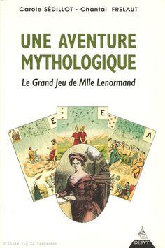 SEDILLOT-FRELAUT. Une aventure mythologique. Le Grand Jeu de Mlle Lenormand.