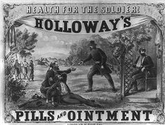 """Holloway advertised heavily to American soldiers, sailors, and their families during the Civil War. Posters and broadsides – include some in full color – declared that his products were the """"Soldier's True Friend."""" One poster showed a Union officer carrying a box of the remedy to an ailing sergeant; another had Moses handing out Holloway's pills and ointment to soldiers, civilians and freed slaves."""