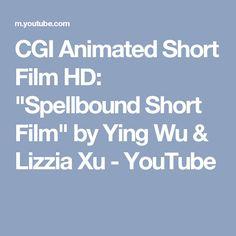 "CGI Animated Short Film HD: ""Spellbound Short Film"" by Ying Wu & Lizzia Xu - YouTube"