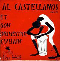 Al Castellanos et son Orchestre Cubain; PLA PLA; 7″ Versailles