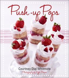 LuxeFinds Ultimate Giveaway - Signed Copy of Push Up Pops Book by Courtney Dial of Pizzazzerie