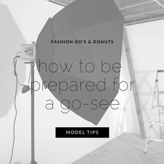 Modeling Tips: From No-Sees to Go-Sees Find more modeling tips and resources at Fashion Do's & Donuts. How to Become a Model & model tips.