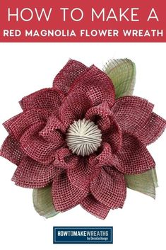 How to Make a Red Magnolia Flower Wreath - How to Make Wreaths - Wreath Making for Craftpreneurs