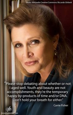 Thank you Carrie Fisher for being role model for many women. - Carrie Fisher, once and always Princess Leia not just for girls but for everybody. The Blues Brothers, Badass Women, Fierce Women, Aging Gracefully, Getting Old, Strong Women, Wise Women, Role Models, Just In Case