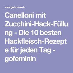 Canelloni mit Zucchini-Hack-Füllung - Die 10 besten Hackfleisch-Rezepte für jeden Tag - gofeminin