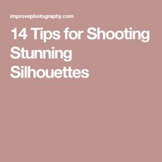 14 Tips for Shooting Stunning Silhouettes