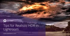 Here are a few tips to help achieve realistic HDR in Lightroom.