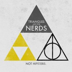 Triangles are for nerds not Hipsters. More Reasons to Love Math Geek Out, Nerd Geek, Hipsters, Triangles, Nerd Love, My Love, Love Math, The Legend Of Zelda, Wind Waker