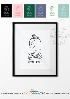 Hey, I found this really awesome Etsy listing at https://www.etsy.com/listing/247417606/thats-how-i-roll-printable-arttoilet
