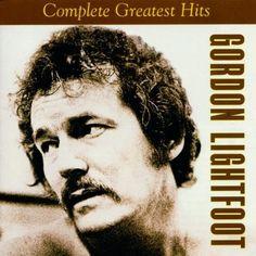 Gordon Lightfoot - Complete Greatest Hits ~ Gordon Lightfoot