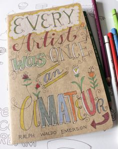 Okay...this quote is a must have for every 'art journal' even a seasoned one....I LOVE IT!